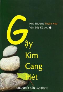 Gậy Kim Cang Hét - Hòa thượng Tuyên Hóa