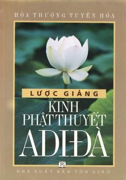 Lược giảng Kinh Phật thuyết ADIĐÀ - Hòa thượng Tuyên Hóa
